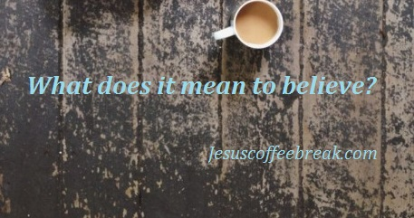 what it means to believe